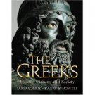 The Greeks: History, Culture, and Society by Ian Morris 013921156X