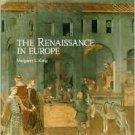 The Renaissance in Europe by Margaret L. King 0072836261