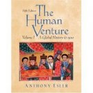 The Human Venture: A Global History 5th Volume 1 by Anthony Esler 0131835467
