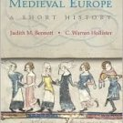 Medieval Europe: A Short History 10th by C. Warren Hollister 0072955155