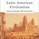 Keen's Latin American Civilization: History and Society 8th by Keen 0813341108