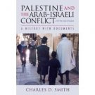 Palestine and the Arab-Israeli Conflict 5th by Charles D. Smith 0312404085