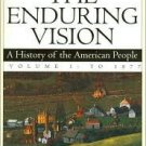The Enduring Vision: A History of the American People Vol I To 1877 by Boyer 0618473114