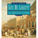 Give Me Liberty!: An American History Vol. 1 by Eric Foner 0393927830