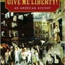 Give Me Liberty!: An American History 1st Ed. Vol 1 by Eric Foner 0393927822