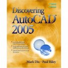 Discovering AutoCAD 2005 by Mark Dix 0131926128