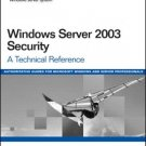 Windows Server 2003 Security: A Technical Reference by Roberta Bragg 0321305019