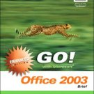 Go! with Microsoft Office 2003 Brief by John Preston 0131859978