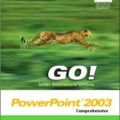 GO! with Microsoft PowerPoint 2003: Comprehensive by Alicia Vargas 0131434233