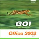GO! with Microsoft Office 2003: Brief by Shelley Gaskin 0131444204