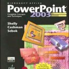 Microsoft Office PowerPoint 2003: Complete Concepts and Techniques 2nd by Shelly 1418843652