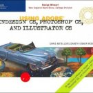 Using Adobe InDesign CS, Photoshop CS, and Illustrator CS by Chris Botello 0619273356