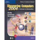 Discovering Computers 2004: Complete by Gary B. Shelly 0789567040