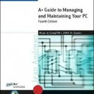 A+ Guide to Managing and Maintaining Your PC Comprehensive 4th by Andrews 0619186178