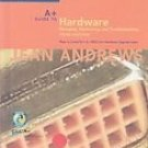 A+ Guide To Hardware: Managing, Maintaining And Troubleshooting 3rd by Jean Andrews 0619213272