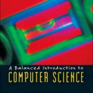 A Balanced Introduction to Computer Science by David Reed 013046709X