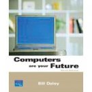 Computers Are Your Future Complete 9th Ed by Bill A Daley 013242939X
