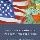American Foreign Policy and Process 4th by James M. McCormick 0534618537