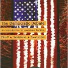 The Democratic Debate: An Introduction to American Politics 4th by Bruce Miroff 0618436790