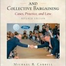 Labor Relations and Collective Bargaining: Cases, Practice, and Law 7th by Carrell 0131400525
