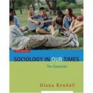 Sociology in Our Times by Diana Elizabeth Kendall 0495002909