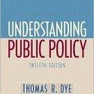 Understanding Public Policy 12th by Thomas R. Dye 0136131476
