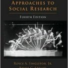Approaches to Social Research 4th by Royce Singleton 0195147944