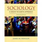 Sociology: A Down to Earth Approach 7th by James M. Henslin 0205453066