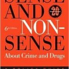 Sense and Nonsense About Crime and Drugs: A Policy Guide 6th by Samuel Walker 0534616542
