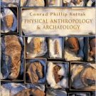 Physical Anthropology and Archaeology by Conrad Phillip Kottak 007287824X