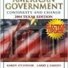 American Government: Continuity and Change, 2004 Texas Election Update Ed 1 by O'Connor 0321298586