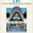 IR: The New World of International Relations 6th by Michael G. Roskin 0131174517