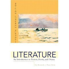 Literature: An Introduction to Fiction, Poetry, and Drama 4th compact by X. J. Kennedy 0321226011