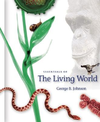 Essentials of the Living World by George B. Johnson 0073109398