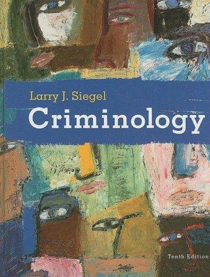 Criminology - 10th Edition  by Larry J. Siegel 0495391026