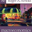 Macroeconomics - 8th Edby Roger A. Arnold 0324538030