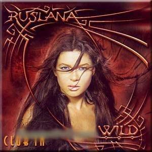 RUSLANA  WILD CLUB'IN  CD 2005