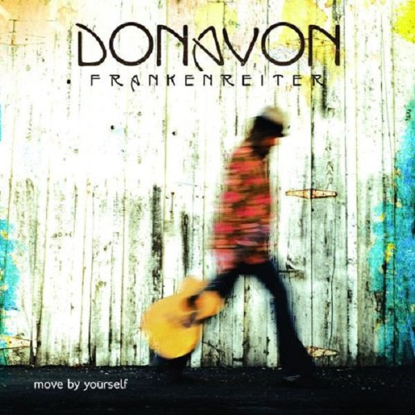 DONAVON FRANKENREITER  MOVE BY YOURSELF CD 2006