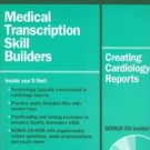 OFAD255 - Stedman's Medical Transcription Skill Builders: Creating Cardiology Reports