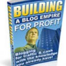 Building a Blog Empire For Profit eBook