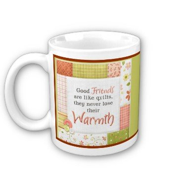 Quilting Friendship friends Coffee Mug Cup