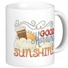 Good Morning Sunshine Gift Coffee Mug Cup