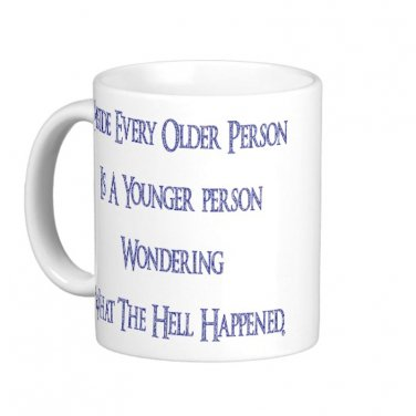 """Humorous Funny Saying Coffee Mug Cup """"Inside every Older Person..."""""""