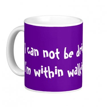 "Humorous Funny Saying Coffee Mug Cup ""I can not be driven crazy ... """