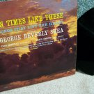 George Beverly Shea - In Times Like These