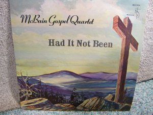 McBain Gospel Quartet - Had It Not Been