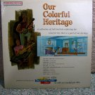 Our Colorful Heritage (LP Record)