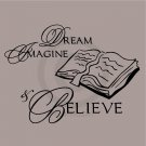Dream Imagine & Believe