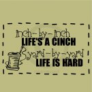 Inch By Inch Life's A Cinch - Yard By Yard Life Is Hard