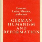 German Humanism and Reformation: Erasmus, Luther, Muntzer, and Others 0826402518